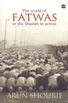 The World of Fatwas or the Shariah in Action