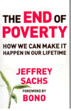 The End of Poverty How we can make it happen in our lifetime.