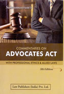 Commentaries on Advocates Act With Professional Ethics and Allied Laws