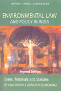 Environmental Law and Policy in India Cases Materials and Statutes
