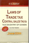 Laws of Trade Tax Central Sales Tax and Tax on Entry of Goods in Uttar Pradesh and Uttaranchal.