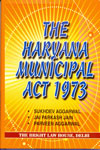 The Haryana Municipal Act 1973 A Commentary with Rules and Bye Laws