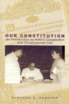 Our Constitution an Introduction to Indias Constitution and Constitutional Law