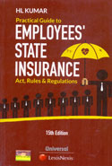 Practical Guide to Employees State Insurance Act Rules and Regulations