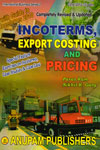 Incoterms Export Costing and Pricing with Practical Guide to Incoterms 2010