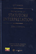 Principles of Statutory Interpretation Including The General Clauses Act 1897 With Notes