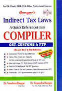 Indirect Tax Laws a Quick Referencer Cum Compiler GST Customs and FTP