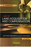Law of Land Acquisition and Compensation With State Amendments and Allied Legislations