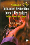 A Handbook of Consumer Protection Laws and Procedure For The Lawman and The Layman