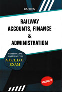 Railway Accounts Finance and Administration With Special Material for AO LDC Exam