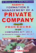 Formation and Management of a Private Company Alongwith Procedure as Per Companies Act 2013 With Special Emphasis on Taxation of Companies