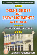 Delhi Shops and Establishments Act and Rules Alongwith Allied Labour Laws 2016