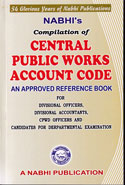 Compilation of Central Public Works Account Code an Approved Reference Book for Divisional Officers Divisional Accountants CPWD Officers and Candidates for Departmental Examination
