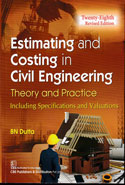 Estimating and Costing in Civil Engineering Theory and Practice Including Specifications and Valuations