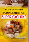Post Disaster Management of Super Cyclone