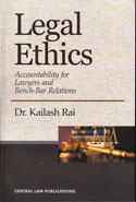 Legal Ethics Accountability for Lawyers and Bench Bar Relations