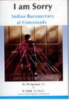 I Am Sorry Indian Bureaucracy at Crossroads