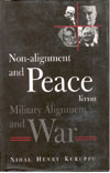 Non Alignment and Peace vs Military Alignment and War