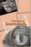 Practising Journalism  Values Constraints Implications
