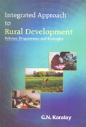 Integrated Approach to Rural Development : Policies, Programs and Strategies