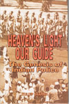 Heavens Light Our Guide the Genesis of Indian Police