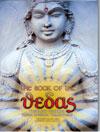 The Book of the Vedas Timeless Wisdom from the Indian Tradition