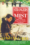 Strangers of the Mist Tales of War and Peace From Indias Northeast