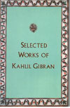 Selected Works of Kahil Gibran