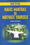 Dare to Win Magic Mantras to Motivate Yourself