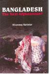 Bangladesh  The Next Afghanistan