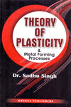 Theory of Plasticity and Metal Forming Processes