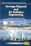 Sewage Disposal and Air Pollution Engineering Environmental Engineering Vol II