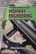 Principles and Practices of Highway Engineering Including Expressways and Airport Engineering