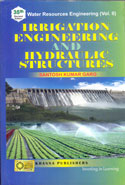 Irrigation Engineering and Hydraulic Structures Vol II