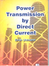 Power Transmission by Direct Current