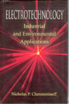 Electrotechnology Industrial and Environmental Applications