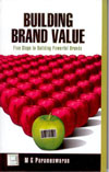 Building Brand Value Five Steps to Building Powerful Brands