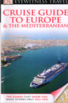 Eyewitness Travel Cruise Guide to Europe and the Mediterranean
