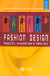 Fashion Design Process Innovation and Practice