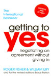 Getting to Yes Negotiating an Agreement Without Giving In