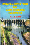 Irrigation Water Power and Water Resources Engineering