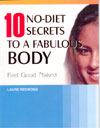 Feel Good Naked 10 No Diet Secrets to a Fabulous Body