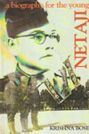 Netaji A Biography for the Young