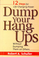 Dump Your Hang Ups Without Dumping Them On Others 12 Steps For Life Changing Power