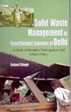 Solid Waste Management in Resettlement Colonies of Delhi