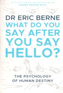 What Do You Say After You Say Hello the Psychology of Human Destiny