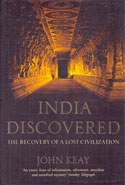 India Discovered The Recovery of a Lost Civilization