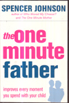The One Minute Father Improves Every Moment You Spend With Your Child