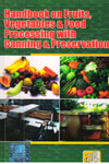Handbook on Fruits Vegetables and Food Processing with Canning and Preservation