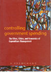 Controlling Government Spending - The Ethos, Ethics and Economics of Expenditure Management